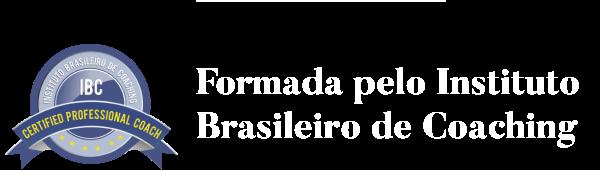 Formada pelo Instituto Brasileiro de Coaching